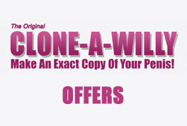clone a willy offers