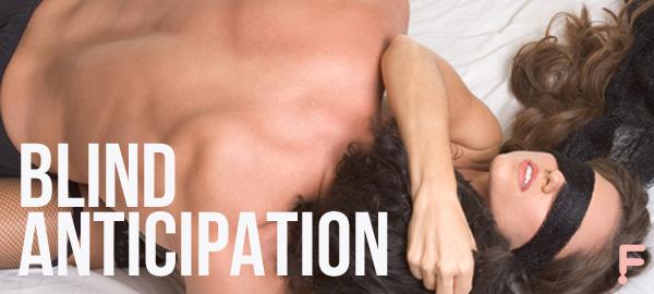 Blind Anticipation Erotica